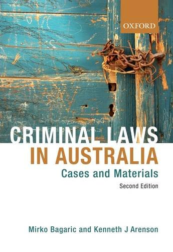 CRIMINAL LAWS IN AUSTRALIA: CASES AND MATERIALS.: Bagaric, Mirko &