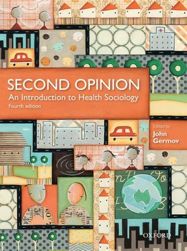 Second Opinion: An Introduction to Health Sociology: Germov, John [Editor]