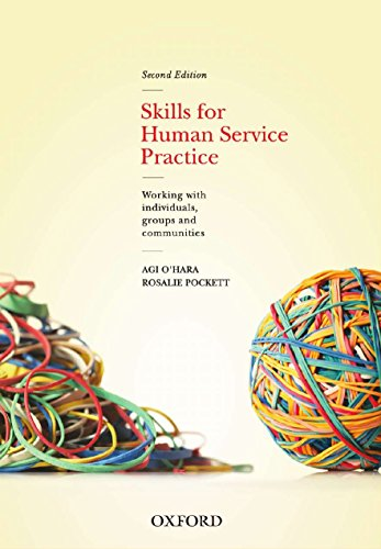 9780195562859: Skills For Human Service Practice: Skills For Human Service Practice: Working with Individuals, Groups and Communities, 2nd Edition