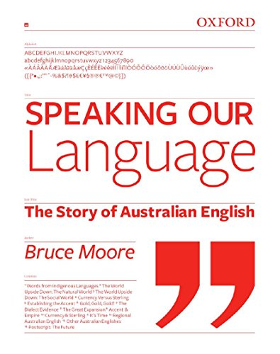 Speaking our Language. The Story of Australian English.: MOORE, B.,