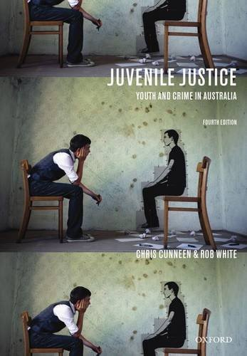 Juvenile Justice: Youth and Crime in Australia: Cunneen, Christopher; White,