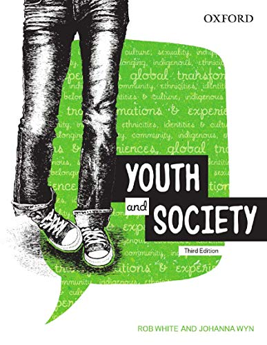 Youth and Society. 3rd Edition: White, Rob;Wyn, Johanna
