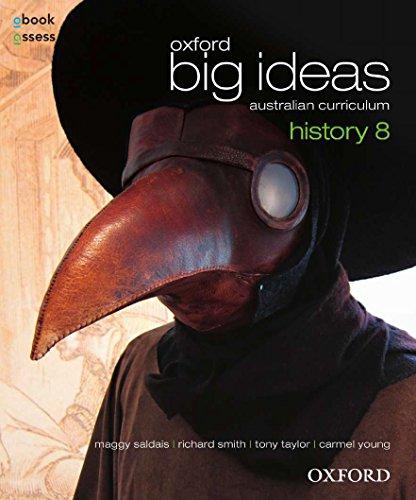 Oxford Big Ideas History 8 Australian Curriculum Student book + obook assess (Paperback): Maggy ...