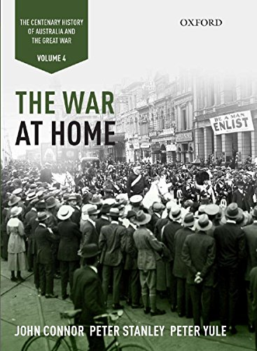 9780195576788: The War at Home: Volume IV: The Centenary History of Australia and the Great War