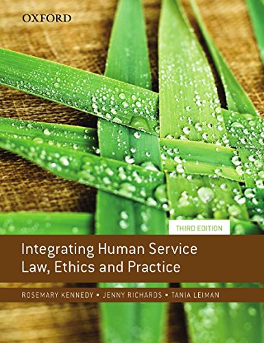 Integrating Human Service Law, Ethics and Practice: Kennedy, Rosemary/ Richards,