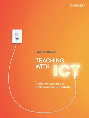 9780195578430: Teaching with ICT: Digital Pedagogies for Collaboration & Creativity