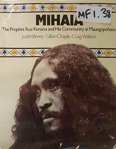 9780195580525: Mihaia: Prophet Rua Kenana and His Community at Mangapohatu