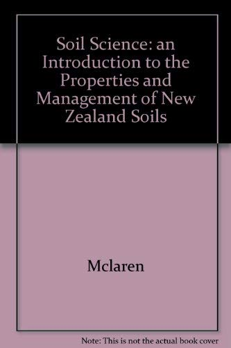 9780195581867: Soil Science: An Introduction to the Properties and Management of New Zealand Soils