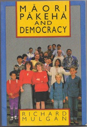 Maori, Pakeha and Democracy: Mulgan, Richard