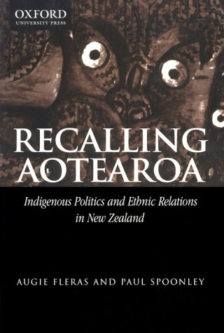 9780195583717: Recalling Aotearoa: Indigenous Politics and Ethnic Relations in New Zealand
