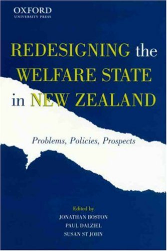 Redesigning the Welfare State in New Zealand: Problems, Policies, Prospects