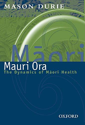 9780195584189: Maori Ora: The Dynamics of Maori Health