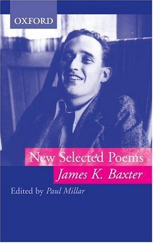 New Selected Poems James K. Baxter: James K. Baxter;
