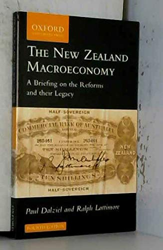 9780195584431: The New Zealand Macroeconomy: A Briefing on the Reforms and Their Legacy