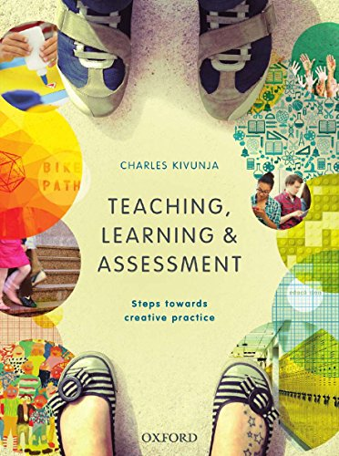 9780195596359: Teaching, Learning & Assessment: Steps Towards Creative Practice