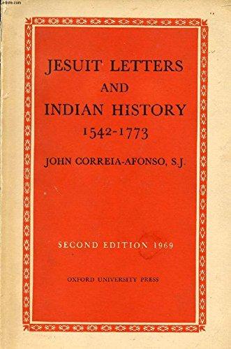 Jesuit letters and Indian history, 1542-1773 (Studies: Correia-Afonso, John
