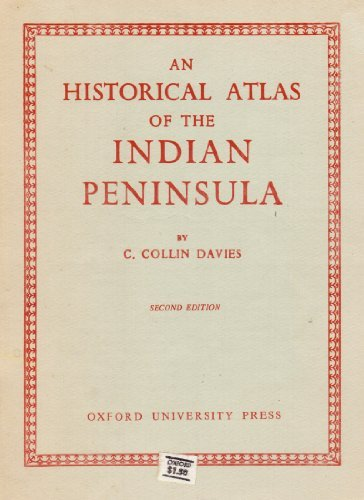 An Historical Atlas of the Indian Peninsula: Cuthbert Collin Davies
