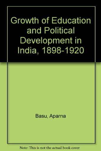 9780195603521: The Growth of Education and Political Development in India, 1898-1920