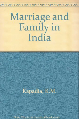 Marriage and Family in India (Third Edition): K.M. Kapadia
