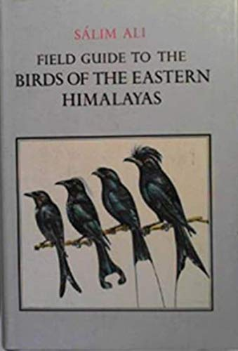 Field Guide to the Birds of the Eastern Himalayas : With 37 Colour Plates Illustrating 366 Species
