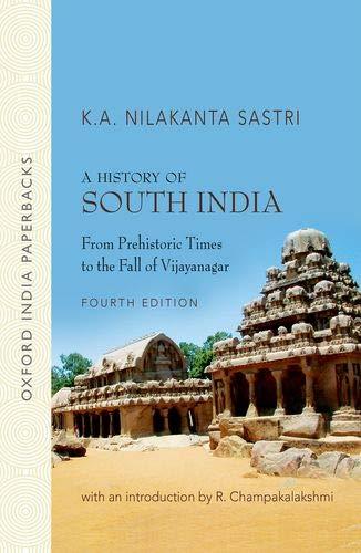 A History of South India: From Prehistoric: Sastri K.A.Nilakanta; R.Champakalakshmi