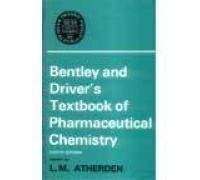 Bently and Drivers Textbook Of Pharmaceutical Chemistry: L M Atherden