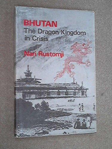 9780195610628: Bhutan: The Dragon Kingdom in Crisis