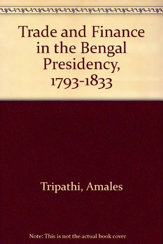 Trade and Finance in Bengal Presidency