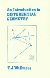 An Introduction to Differential Geometry: T.J. Willmore