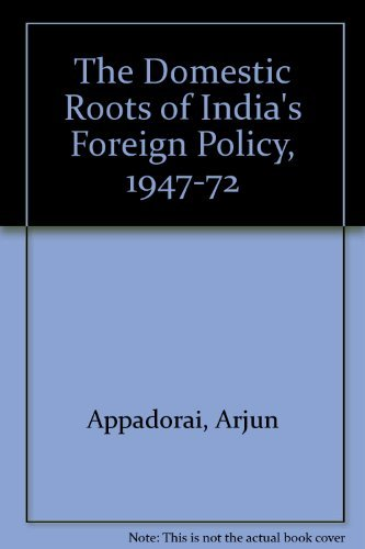 9780195611441: The Domestic Roots of India's Foreign Policy, 1947-1972