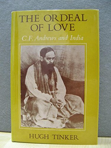 9780195611465: The Ordeal of Love: C.F.Andrews and India