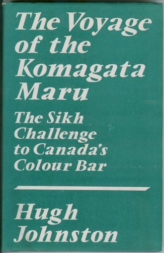 9780195611649: The Voyage of the Komagata Maru: The Sikh Challenge to Canada's Color Bar