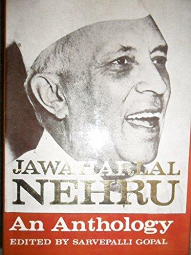 Jawaharlal Nehru: An Anthology: Nehru, Jawaharlal