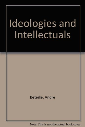 Ideologies and Intellectuals: Andre Beteille