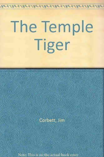 THE TEMPLE TIGER AND MORE MAN-EATERS OF: Corbett (Edward James).