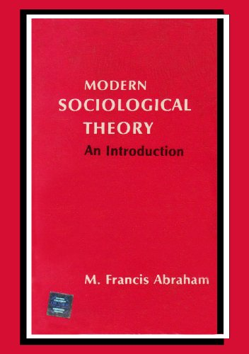 Modern Sociological Theory: An Introduction: Abraham, M. Francis