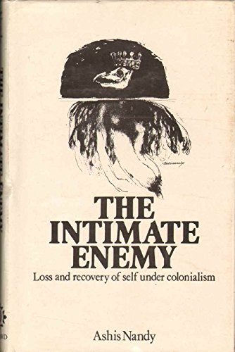 9780195615050: The Intimate Enemy: Loss and Recovery of Self Under Colonialism