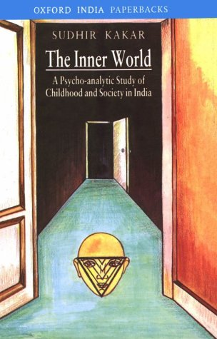 9780195615081: The Inner World: A Psycho-analytic Study of Childhood and Society in India (Oxford India Paperbacks)