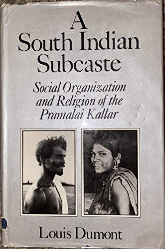 9780195617856: A South Indian Subcaste: Social Organization and Religion of the Pramalai Kallar (French Studies on South Asian Culture and Society, I)