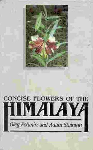 Concise Flowers of the Himalaya: Stainton, Adam, Polunin,