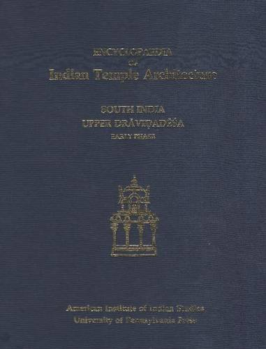 Encyclopaedia of Indian Temple Architecture: South India,: Michael W. Meister