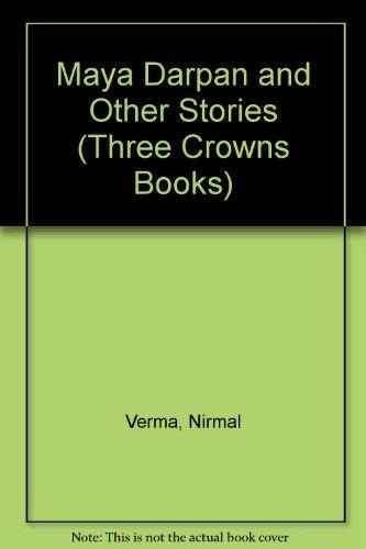 Maya Darpan and Other Stories: Verma, Nirmal