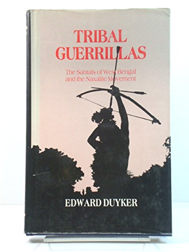 9780195619386: Tribal Guerrillas: The Santals of West Bengal and the Naxalite Movement