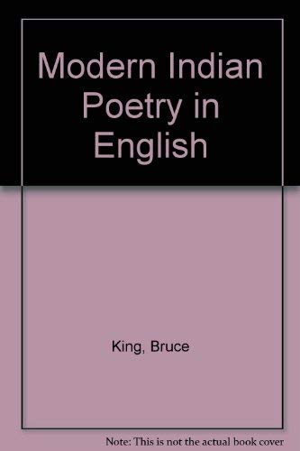 Modern Indian Poetry in English: Bruce Alvin King