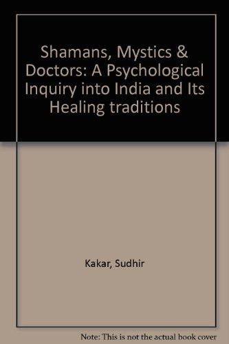 9780195620092: Shamans, Mystics & Doctors: A Psychological Inquiry into India and Its Healing traditions