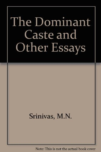 The Dominant Caste and Other Essays: M.N. Srinivas