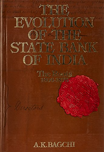 9780195620429: The Evolution of the State Bank of India: Volume I: Part 1: The Early Years, 1806-1860. Part 2: Diversity and Regrouping, 1860-1876 (v. 1)