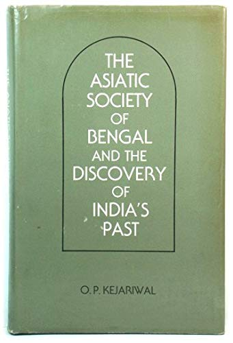 9780195621020: The Asiatic Society of Bengal and the Discovery of India's Past 1784-1838