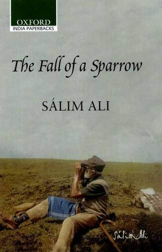 The Fall of a Sparrow: An Autobiography: Salim Ali