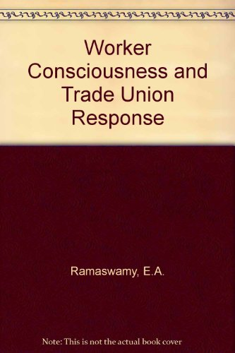 9780195621747: Worker Consciousness and Trade Union Response